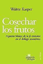 Cosechar los frutos. Aspectos básicos de la fe cristiana en el diálogo ecuménico (Presencia Teológica nº 175) (Spanish Edition)
