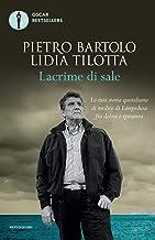 Scaricare Libri Lacrime di sale. La mia storia quotidiana di medico di Lampedusa fra dolore e speranza PDF