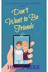 Don't Want to Be Friends: A heartwarming enemies-to-lovers, lovers-to-friends sweet romance (Don't Sweet Romance Book 2) Kindle Edition