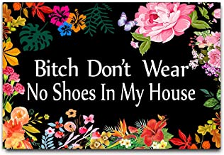 DayliPillow Bitch Don't Wear, No Shoes in My House Funny Doormat Door Mat Entrance..