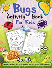 Bug Activity Book for Kids Ages 4-8: A Fun Kid Workbook Game For Learning, Insects Coloring, Dot to Dot, Mazes, Word Search and More!