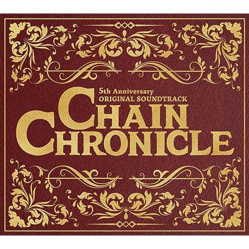 CHAIN CHRONICLE 5th Anniversary ORIGINAL SOUNDTRACK