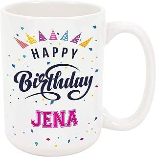 Happy Birthday Jena - Large 15 Ounce Coffee or Tea Mug, Gift Present Birthday Unique Special Fun Idea
