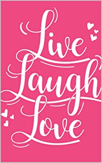 Live Laugh Love: There Are No Secrets (Thanks to Leigh Bardugo, Jojo Moyes, Stephen Chbosky, Frank Herbert, Malcolm Gladwell,Rachel Maddow, Gregg Jarrett,Susan Rice,) (English Edition)