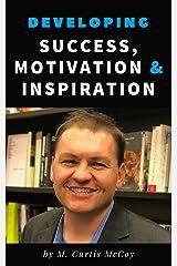 Developing Success, Motivation & Inspiration: Success After Failure Kindle Edition