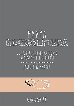 Mamma Mongolfiera …perché i figli crescono nonostante i genitori