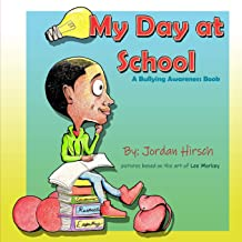 My Day At School: A Bullying Awareness Book