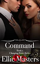 Command: A sexy Private Investigator suspense thriller romance (Changing Roles Book 1)