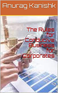 The Rules for Conducive Business for Corporates