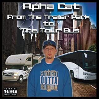 From the Trailer Park to the Tour Bus [Explicit]
