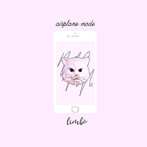 Airplane Mode [Explicit] by Limbo on Amazon Music - Amazon com