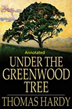 Under the Greenwood Tree:Thomas Hardy Original Edition(Annotated)