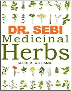 DR. SEBI Medicinal Herbs: Healing Uses, Dosage, DIY Capsules & Where to buy wildcrafted Herbal Plants for R...