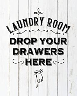 laundry room drop your drawers here