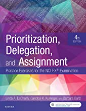 Prioritization, Delegation, and Assignment – E-Book: Practice Exercises for the NCLEX Exam PDF