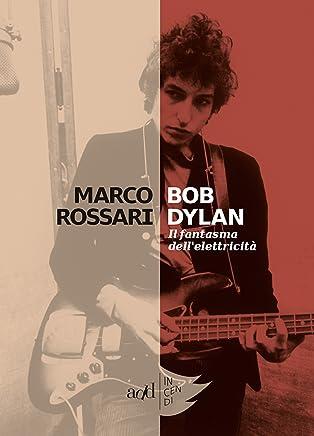 Bob Dylan: Il fantasma dell'elettricità