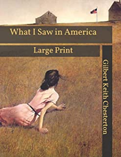 What I Saw in America: Large Print