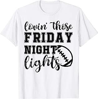 Lovin' Those Friday Night Lights Football Cheer Sports Funny T-Shirt