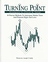 Turning point analysis in price and time: 16 precise methods to anticipate market turns and pinpoint highs and lows
