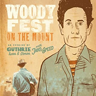 Woody Fest on the Mount: An Evening of Guthrie Tunes & Stories with Jake Speed (Live)