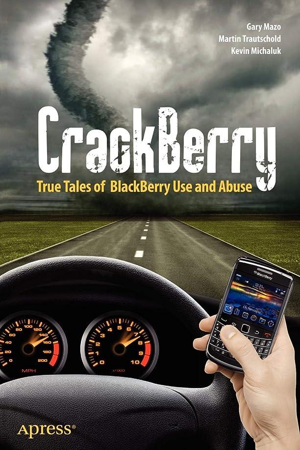 発表インド手紙を書くCrackBerry: True Tales of BlackBerry Use and Abuse (Books for Professionals by Professionals)