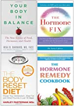 Your Body in Balance: The New Science of Food, Hormones, and Health, The Hormone Fix, The Body Reset Diet, The Hormone Remedy Cookbook 4 Books Collection Set