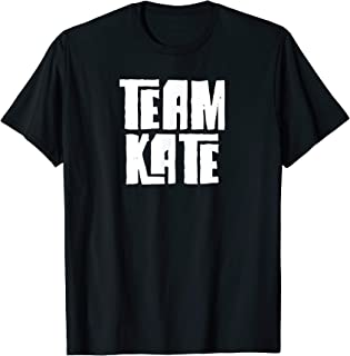 Best team kate t shirt Reviews