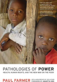 Pathologies of Power: Health, Human Rights, and the New War on the Poor: 4