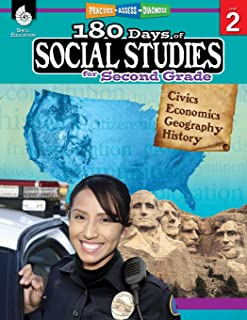 180 Days of Social Studies: Grade 2 - Daily Social Studies Workbook for Classroom and Home, Cool and Fun Civics Practice, Elementary School Level ... Created by Teachers (180 Days of Practice)