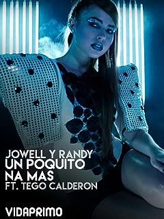 Jowell y Randy - Un Poquito Na Mas ft. Tego Calderon