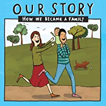 OUR STORY 009HCSD1: HOW WE BECAME A FAMILY