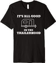 It's All Good In The Trailerhood Premium T-Shirt