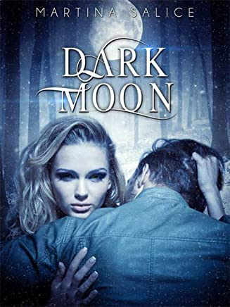 Dark Moon (Guerrieri delle Tenebre Vol. 2)