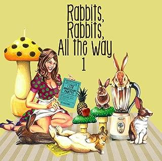 Rabbits,Rabbits,All the Way 1 <初回盤>
