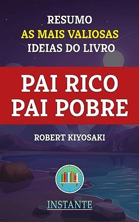 Pai Rico, Pai Pobre - Robert Kiyosaki - Resumo: As ideias mais valiosas do livro