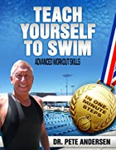 TEACH YOURSELF TO SWIM ADVANCED WORKOUT SKILLS: IN ONE MINUTE STEPS