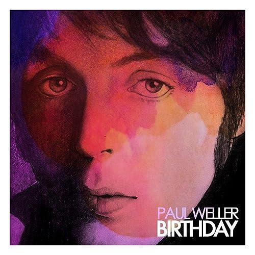 Birthday - Single by Paul Weller on Amazon Music - Amazon.com