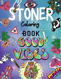 Stoner Coloring Book: Coloring Books For Stress Relief And Relaxation | Stoner Psychedelic Coloring Book For Adults