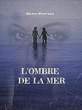 L'Ombre de la mer (French Edition)