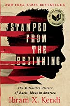 Stamped from the Beginning: The Definitive History of Racist Ideas in America (National Book Award Winner) PDF