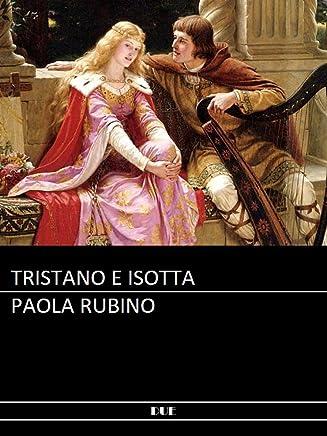 La storia di Tristano e Isotta