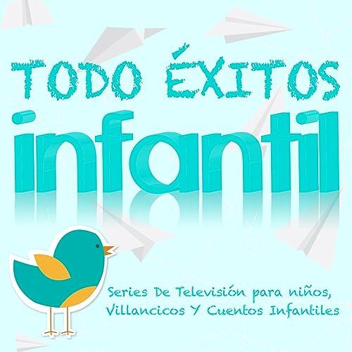 Todo Éxitos Infantil. Series de Televisión para Niños, Villancicos y Cuentos Infantiles