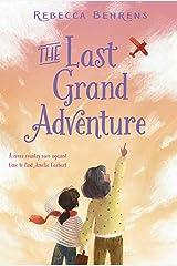 The Last Grand Adventure Kindle Edition