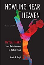 Howling Near Heaven: Twyla Tharp and the Reinvention of Modern Dance (English Edition)