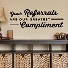 Best your referral is our greatest compliment Reviews