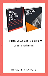 Introduction to Fire Alarm System & Fire Alarm Control Panel: Programming Guide for Technician's (Bundle Edition - 2 in 1)