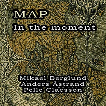 In the Moment (feat. Mikael Berglund, Anders Åstrand, Pelle Claesson)