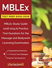 MBLEx Test Prep 2018 & 2019: MBLEx Study Guide 2018-2019 & Practice Test Questions for the Massage and Bodywork Licensing Examination