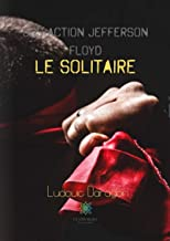 SOS Action Jefferson Floyd le solitaire: Roman (French Edition)