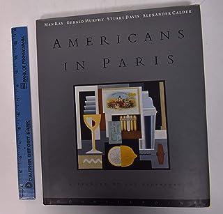 Americans in Paris (1921-1931): Man Ray, Gerald Murphy, Stuart Davis, Alexander Calder